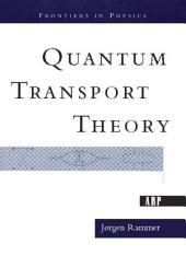 Quantum Transport Theory