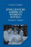 Nineteenth Century American Women s Novels PDF