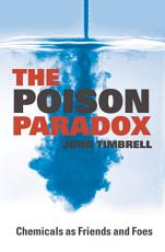 The Poison Paradox : Chemicals as Friends and Foes
