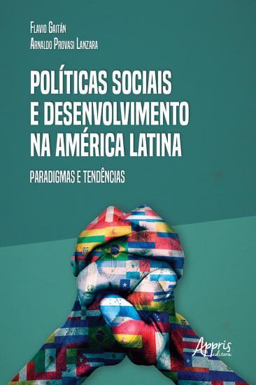 Pol  ticas Sociais e Desenvolvimento na Am  rica Latina  Paradigmas e Tend  ncias PDF