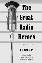 The Great Radio Heroes, rev. ed.