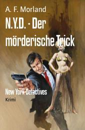 N.Y.D. - Der mörderische Trick: New York Detectives