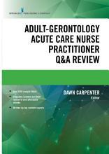 Adult Gerontology Acute Care Nurse Practitioner Q A Review PDF