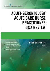 Adult Gerontology Acute Care Nurse Practitioner Q A Review Book PDF