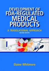 Development of FDA-regulated Medical Products, Second Edition: A Translational Approach