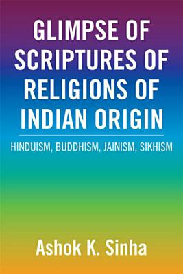 Glimpse of Scriptures of Religions of Indian Origin