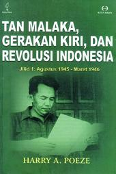 Tan Malaka, Gerakan kiri, dan revolusi Indonesia: Agustus 1945-Maret 1946
