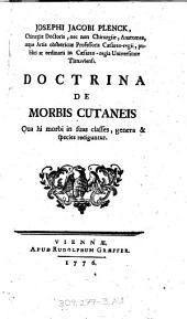 """Josephi Jacobi Plenck ..."" Doctrina De Morbis Cutaneis: Qua hi morbi in suas classes, genera & species rediguntur"