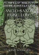Anglo-Saxon Rune Lore: A Brief Guide to the Anglo-Saxon Runes