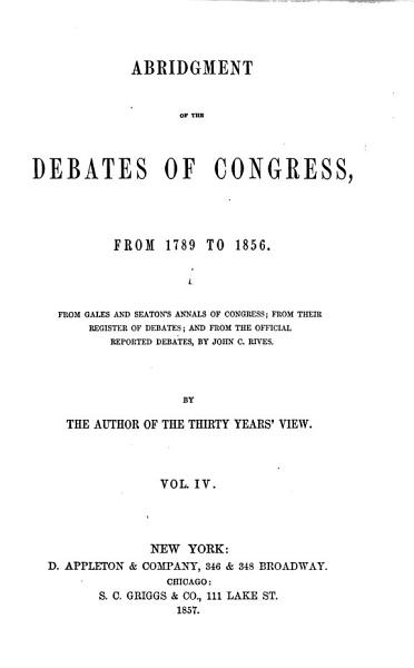 Abridgment of the Debates of Congress  from 1789 to 1856  Nov  7  1808 March 3  1813