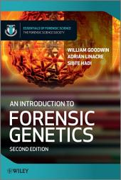An Introduction to Forensic Genetics: Edition 2