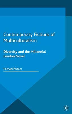 Contemporary Fictions of Multiculturalism PDF