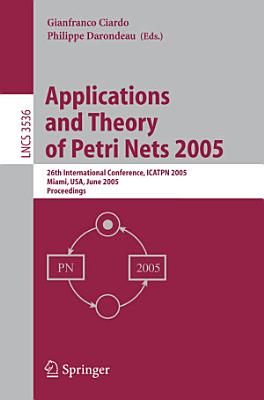 Applications and Theory of Petri Nets 2005 PDF