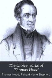 The Choice Works of Thomas Hood: In Prose and Verse