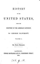 History of the United States from the discovery of the American continent: Volume 1