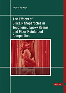 The Effects of Silica Nanoparticles in Toughened Epoxy Resins and Fiber Reinforced Composites