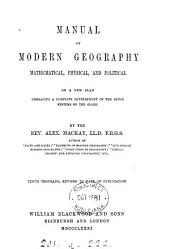 Manual of Modern Geography: Mathematical, Physical, and Political