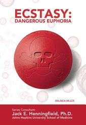Ecstasy: Dangerous Euphoria