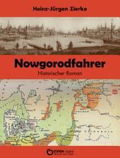 Nowgorodfahrer: Historischer Roman