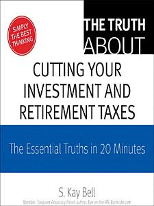 The Truth About Cutting Your Investment and Retirement Taxes PDF
