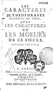 Les caracteres de Theophraste: traduits du grec: avec Les caracteres; ou, Les moeurs de ce siecle