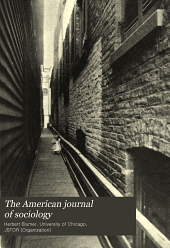 The American Journal of Sociology: Volume 17
