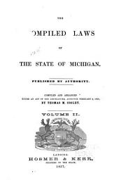 The Compiled Laws of the State of Michigan: Published by Authority, Volume 2