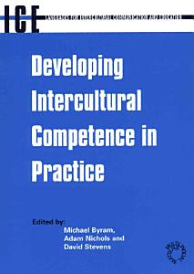 Developing Intercultural Competence in Practice Book
