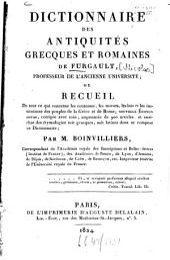 Dictionnaire des antiquités grecques et romaines de Furgault: ou Recueil de tout ce qui concerne les coutumes, les moeurs ...