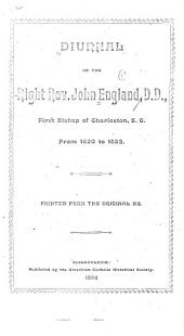 Diurnal of the Right Rev. John England, D.D.: First Bishop of Charleston, S.C. from 1820 to 1823