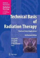 Technical Basis of Radiation Therapy: Practical Clinical Applications, Edition 4