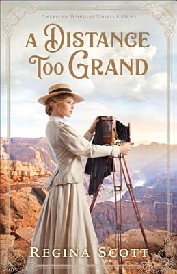 A Distance Too Grand  American Wonders Collection Book  1