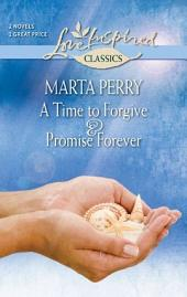 A Time to Forgive and Promise Forever
