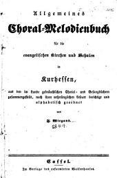 Allgemeines Choral-Melodienbuch für die evangelischen Kirchen und Schulen in Kurhessen