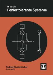 Fehlertolerante Systeme: Modelle der Zuverlässigkeit, Verfügbarkeit, Diagnose und Erneuerung