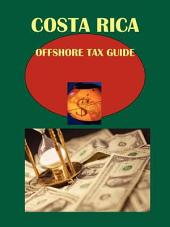 Costa Rica Offshore Tax Guide - Strategic and Practical Information