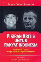 Pikiran Kritis untuk Rakyat Indonesia: Pengaduan kepada Bung Karno dan Ompui Nommensen