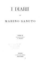 I diarii di Marino Sanuto: (MCCCCXCVI-MDXXXIII) dall' autografo Marciano ital. cl. VII codd. CDXIX-CDLXXVII, Volume 2