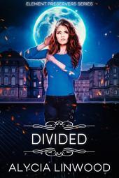 Divided: Element Preservers, #3