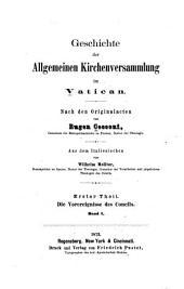 Geschichte der Allgemeinen Kirchenversammlung im Vatican: nach den Originalacten