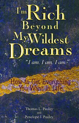 I m Rich Beyond My Wildest Dreams  I Am  I Am  I Am