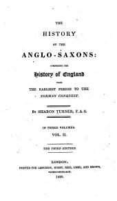 The History of the Anglo-Saxons: Comprising the History of England from the Earliest Period to the Norman Conquest, Volume 2