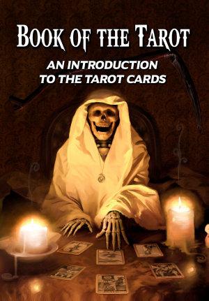 Book of the Tarot  An Introduction to the Tarot Cards