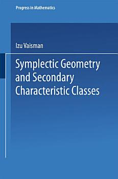 Symplectic Geometry and Secondary Characteristic Classes PDF