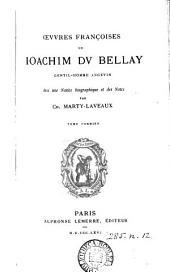 Œuvres françoises de Joachim du Bellay, avec une notice biographique et des notes par C. Marty-Laveaux: Volume 1