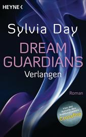 Dream Guardians - Verlangen: Dream Guardians 1 - Roman