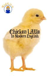 Chicken Little In Modern English (Translated)