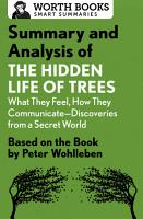 Summary and Analysis of The Hidden Life of Trees  What They Feel  How They Communicate   Discoveries from a Secret World PDF