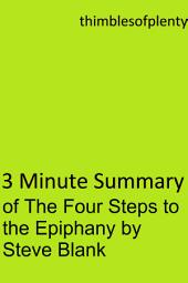 3 Minute Summary of The Four Steps to the Epiphany by Steve Blank: accelerated learning success financial freedom start-up startup speed reading wealth money