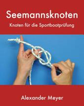 Seemannsknoten: Knoten für die Sportbootprüfung